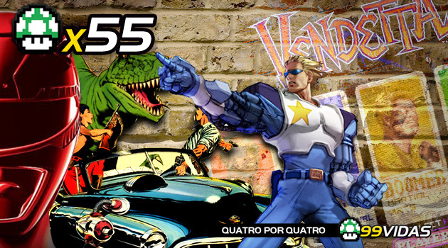 99Vidas 55 – 4×4: Captain Commando, Power Rangers: The Movie, Cadillacs And Dinosaurs e Vendetta