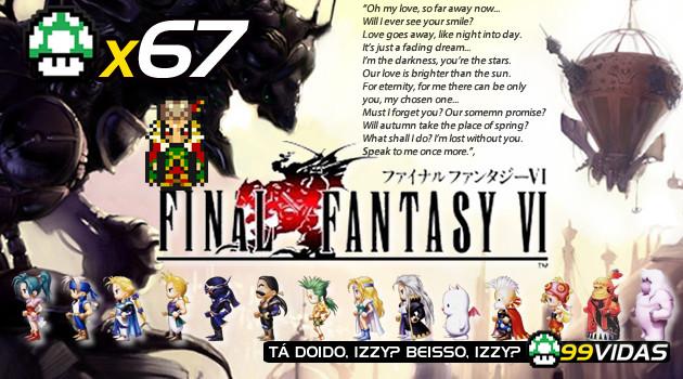 99Vidas 67 – Final Fantasy VI