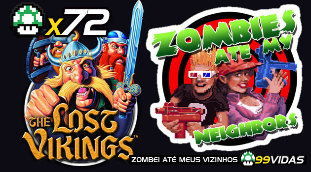 99Vidas 72 – 2-Pak: Lost Vikings e Zombies Ate My Neighbors