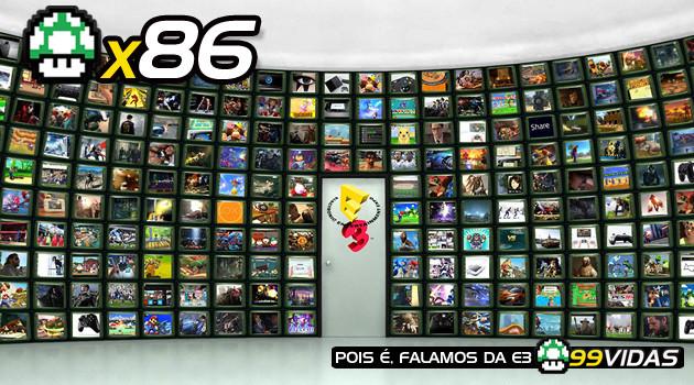 99Vidas 86 – E3 2013: O Futuro dos Videogames