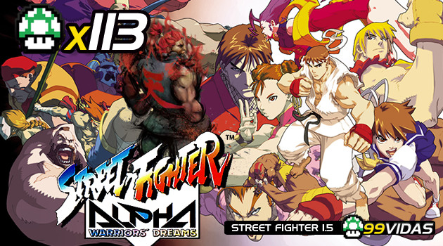 99Vidas 113 – Street Fighter Alpha (Zero)