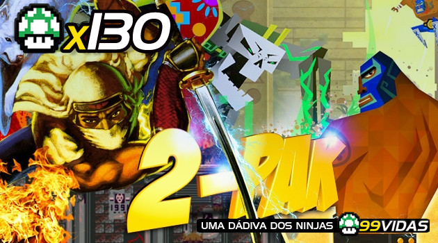 99Vidas 130 – 2-Pak: Shadow Dancer e Guacamelee!