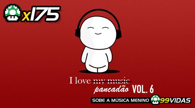 99Vidas 175 – Pancadão Vol. 6