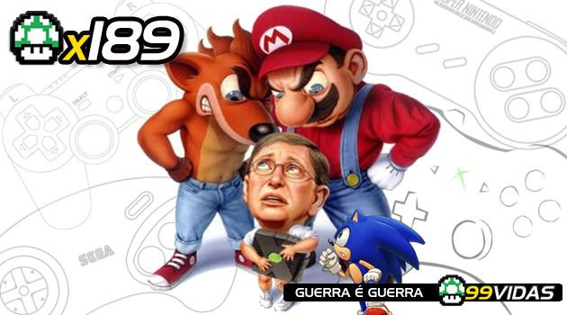 99Vidas 189 – Guerra dos Consoles