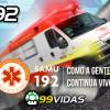 99Vidas 192 – Chama o Samu