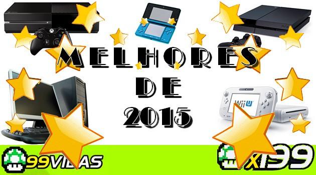 99Vidas 199 – Os Melhores Jogos de 2015