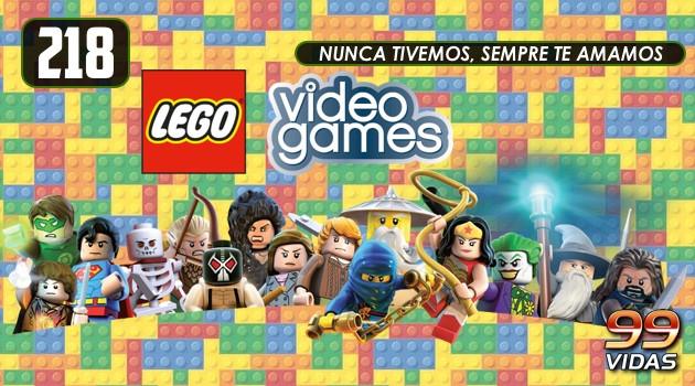 99Vidas 218 – LEGO nos Videogames