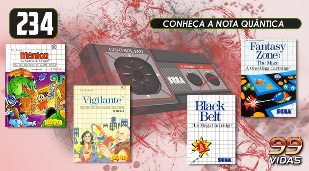 99Vidas 234 – 4×4: Mônica no Castelo do Dragão, Vigilante, Black Belt e Fantasy Zone