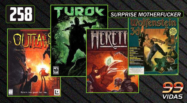 99Vidas 258 – 4×4: Outlaws, Turok, Heretic e Wolfenstein