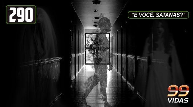 99Vidas 290 – Dia das Bruxas, Lendas Urbanas e Histórias Reais