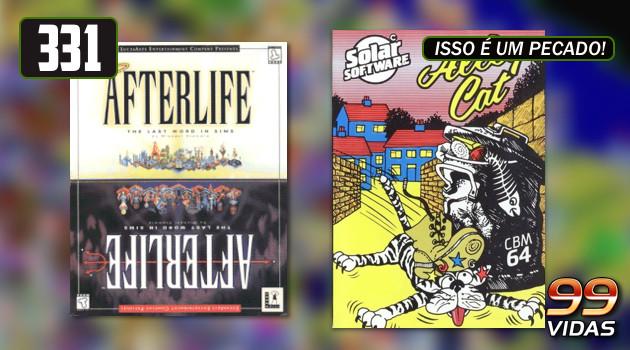 99Vidas 331 – 2-Pak: Afterlife e Alley Cat
