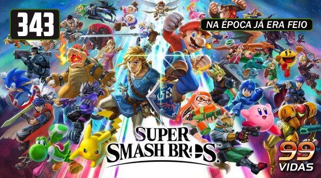 99Vidas 343 – Super Smash Bros.