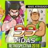 Baú 99Vidas – Retrospectiva 2018