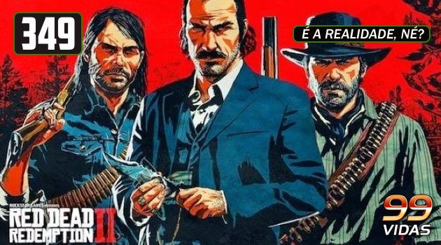 99Vidas 349 – Red Dead Redemption 2