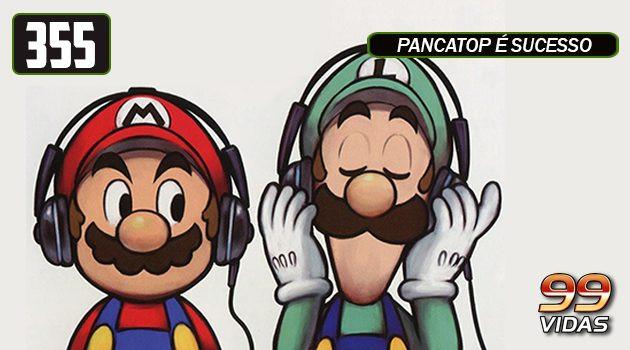 99Vidas 355 – PancaTOP Vol. 1 (As Melhores de Todos os Tempos)