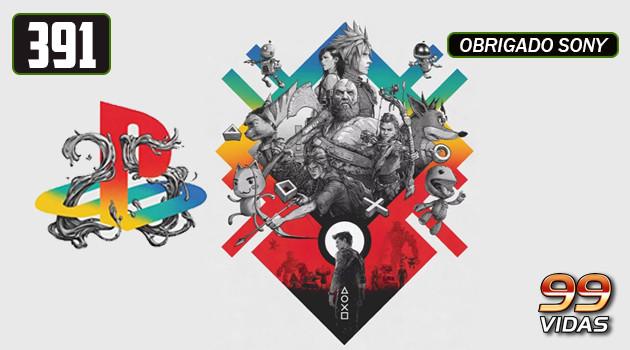 99Vidas 391 – Geração Playstation: 25 Anos