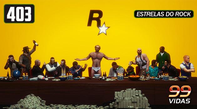 99Vidas 403 – Rockstar Games