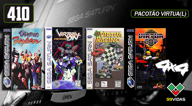 99Vidas 410 – 4×4: Virtua Fighter, Virtua Racing, Virtua Cop e Virtual On