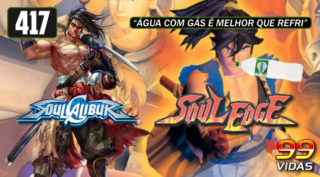 99Vidas 417 – Soul Edge / Soul Calibur