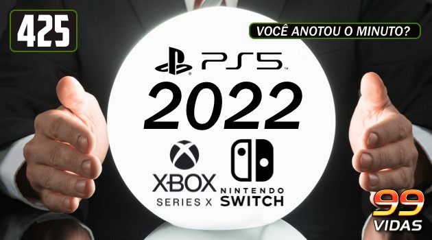 99Vidas 425 – Previsões para 2022