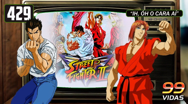 99Vidas 429 – Na TV: Street Fighter II V (Victory)