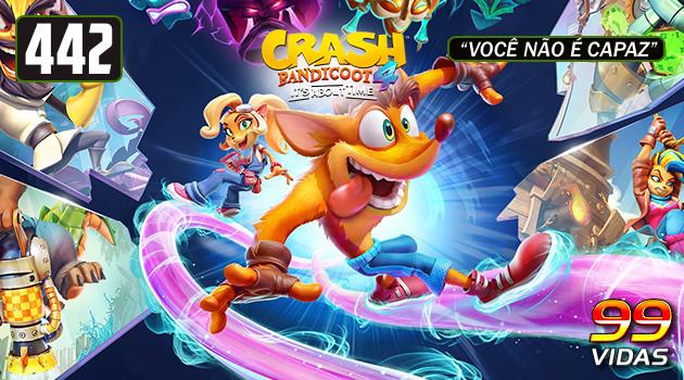 99Vidas 442 – Crash Bandicoot 4: It's About Time