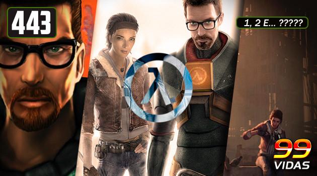 99Vidas 443 – Half-Life 1 e 2