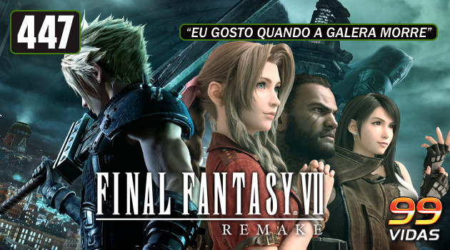 99Vidas 447 – Final Fantasy VII Remake
