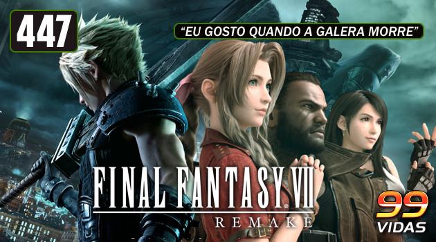 99Vidas 447 – Final Fantasy VII Remake
