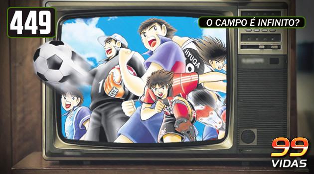 99Vidas 449 – Na TV: Super Campeões