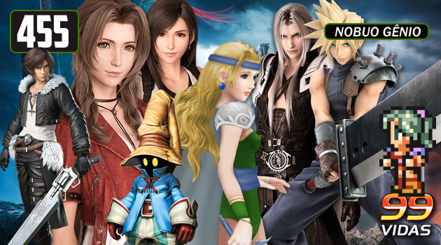 99Vidas 455 – PancaTOP: Final Fantasy