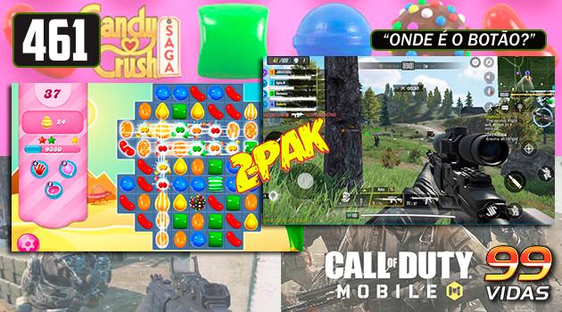 99Vidas 461 – 2-Pak: Call of Duty: Mobile e Candy Crush Saga