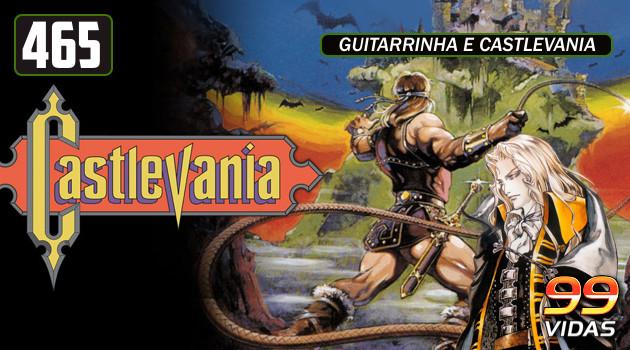 99Vidas 465 – PancaTOP: Castlevania