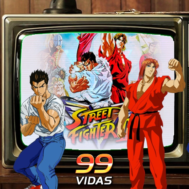 99Vidas 429 - Na TV: Street Fighter II V (Victory)